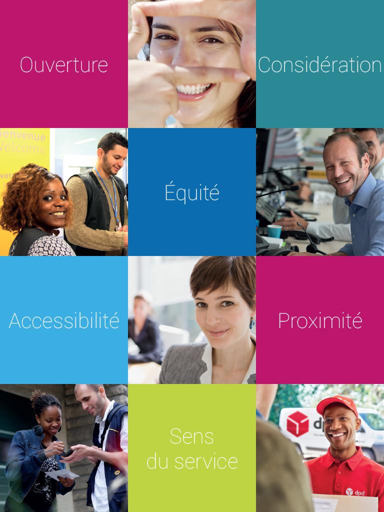 Les valeurs du Groupe La Poste : Ouverture, considération, équité, accessibilité, proximité et sens du service