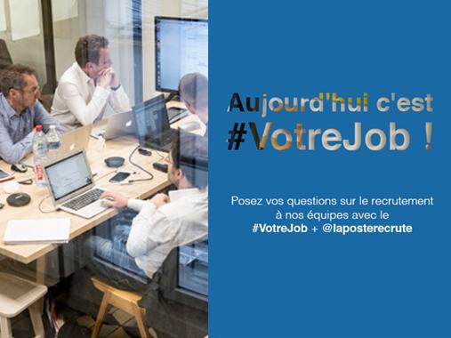 Aujourd'hui c'est #VotreJob ! Posez vos questions sur le recrutement à nos équipes avec le #VotreJob + @laposterecrute